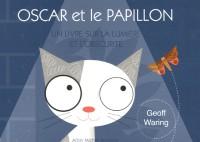 Oscar et le papillon : Un livre sur la lumière et l'obscurité