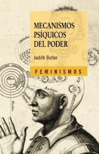 Mecanismos psiquicos del poder/Psychic Mechanisms of Power: Teoria Sobre La Sujecion/Theory on the Restraint