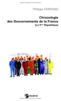 Chronologie des Gouvernements de la France