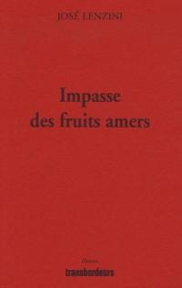 Impasse des fruits amers