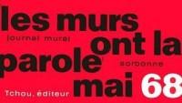 Les murs ont la parole : Journal mural mai 68 Sorbonne Odéon Nanterre etc...