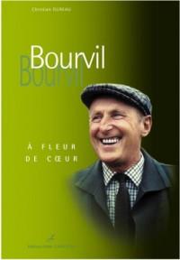 Bourvil : A fleur de coeur