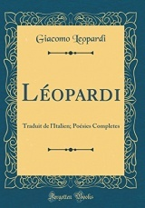 Léopardi: Traduit de l'Italien; Poésies Completes (Classic Reprint)