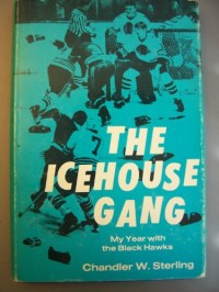 The icehouse gang;: My year with the Black Hawks