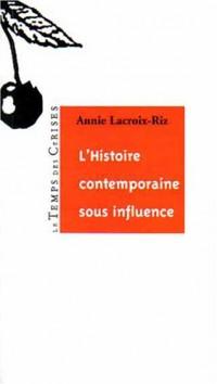 L'Histoire contemporaine sous influence