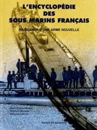 L'encyclopédie des sous marins français tome 1