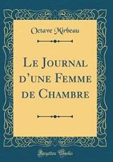 Le Journal D'Une Femme de Chambre (Classic Reprint)
