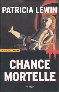 Chance mortelle