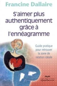 S'Aimer Plus Authentiquement Grace a l'Enneagramme Guide Pratique pour Retrouver la Zone Relation Id