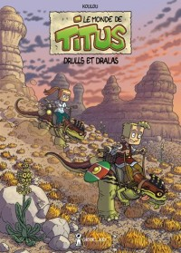 MONDE DE TITUS (LE) : Drulls et Dralas - Tome 2