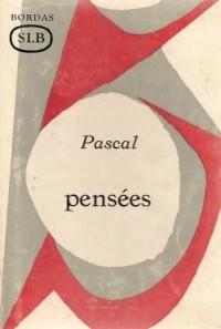 Pascal. Pensées : . Avec une notice sur la vie de Pascal, une étude... de son oeuvre, une analyse méthodique... par Michel Autrand