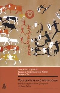 Vols de vaches à Christol Cave: Histoire critique d'une image rupestre d'Afrique du Sud