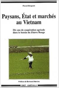 Paysans, État et Marchés au Vietnam : Dix ans de coopération agricole dans le bassin du Fleuve Rouge