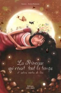 La Princesse Qui Revait Tout le Temps (Souple)
