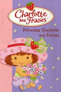 Charlotte aux Fraises, Tome 10 : Princesse Charlotte aux Fraises