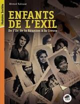 Enfants de l'exil : de l'île de la Réunion à la Creuse [Poche]