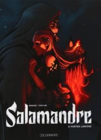 Salamandre, Tome 2 : Vortex lumière