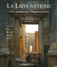 La Libye antique : Cités perdues de l'Empire romain