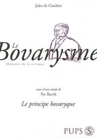 Le Bovarysme : Suivi de Le Principe bovaryque