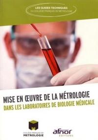 Mise en ½uvre de la métrologie dans les laboratoires de biologie médicale
