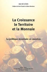 La croissance, le territoire et la monnaie : La politique monétaire en question