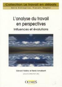 L'analyse du travail en perspectives : influences et évolutions