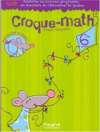 Croque-math 6e année : Cahier d'activités mathématiques pour les enfants de 11 et 12 ans