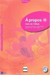 A propos A2 : Livre de l'élève (1CD audio)