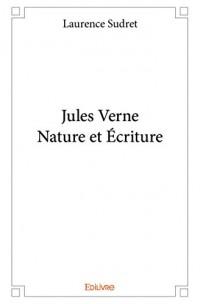 Jules verne - nature et écriture
