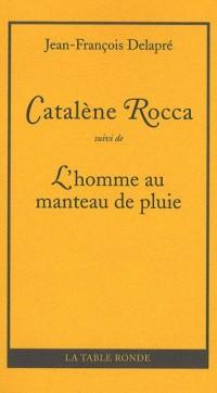 Catalene Rocca : Suivi de L'homme au manteau de pluie