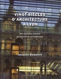 Vingt siècles d'architecture à Lyon (et dans le Grand Lyon)
