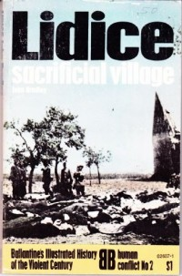Lidice: sacrificial village (Ballantine's illustrated history of the violent century. Human conflict no. 2)