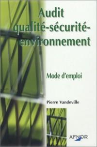 Audit qualité-sécurité-environnement : Mode d'emploi