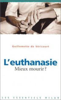 L'Euthanasie : Mieux mourir ?
