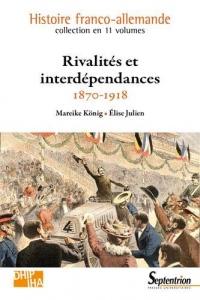 Rivalités et interdépendances - 1870-1918