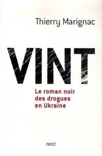 Vint : Le roman noir des drogues en Ukraine