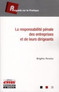 La Responsabilite Pénale des Entreprises et de Leurs Dirigeants