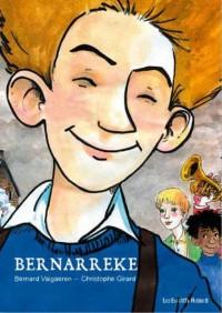 Bernarreke, l'enfance