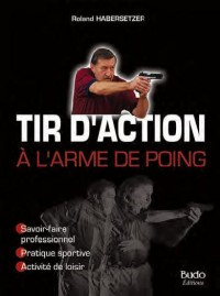 Tir d'Action a l'Arme de Poing