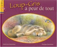 Loup-Gris a peur de tout