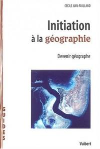 Initiation à la géographie : Devenir géographe