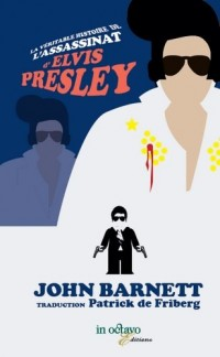 La véritable histoire de l'assassinat d'Elvis Presley
