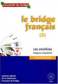 Le bridge français : Tome 2, Les enchères (majeure cinquième)