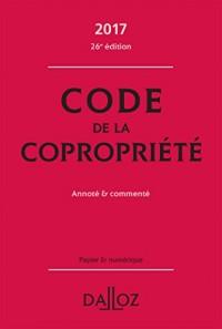 Code de la copropriété 2017, commenté - 26e éd.