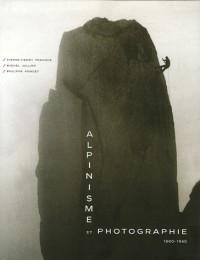 Alpinisme et photographie : 1860-1940