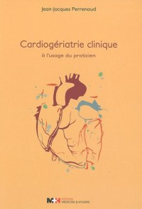 Cardiogériatrie clinique à l'usage du praticien