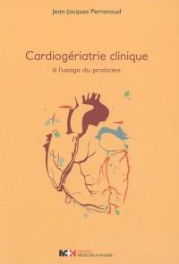 Cardiogériatrie clinique à l'usage du praticien