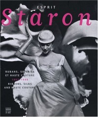 Esprit Staron : Rubans, soieries et haute couture 1867-1986