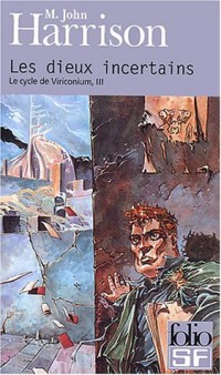 Le Cycle de Viriconium, tome 3 : Les Dieux incertains