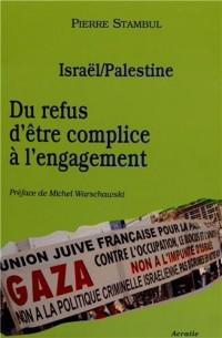 Israël / Palestine : du refus d'être complice à l'engagement